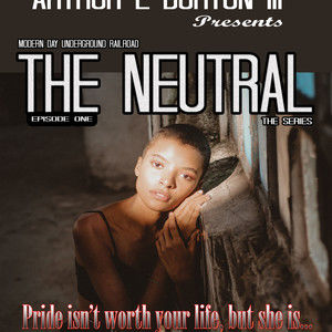 The Neutral - Episode 1 - She's Worth It