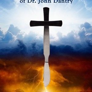 The Near Death Experience of Dr. John Dantry