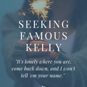 Seeking Famous Kelly