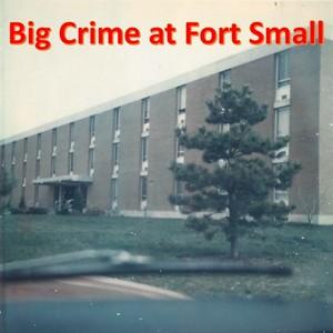 Big Crime at Fort Small