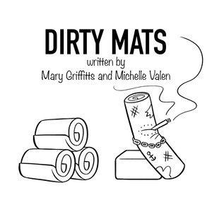 Dirty Mats
