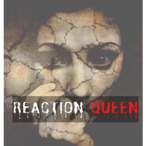 Reaction Queen