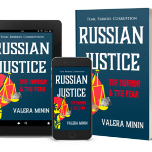 Russian Justice: The Horror & The Fear