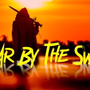 Swear By The Sword