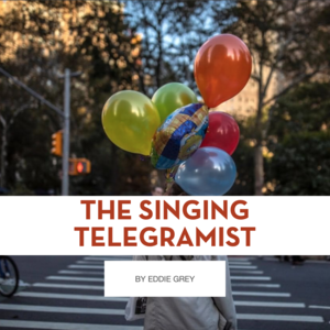 The Singing Telegramist