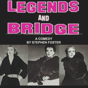Legends and Bridge (comedy play)