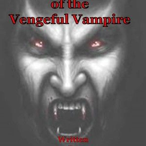 The Case of the Vengeful Vampire