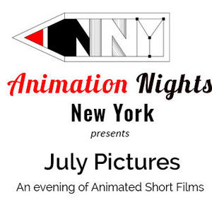 "Animation Nights New York presents ""July Pictures""!"