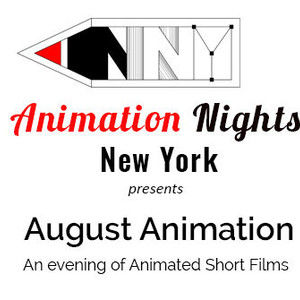 "Animation Nights New York presents ""August Animation"""