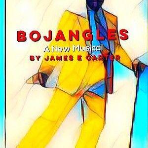 Mr B/BOJANGLES A New Musical By James ECarter