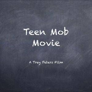 Teen Mob Movie
