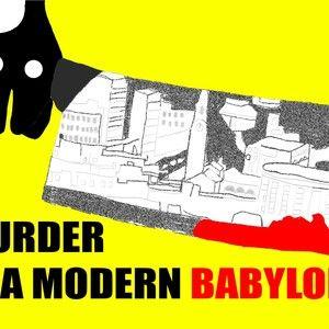 Murder in a modern Babylon