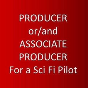 PRODUCER or/and ASSOCIATE PRODUCER FOR A SCI-