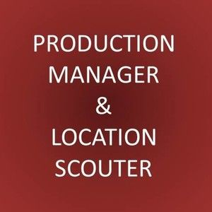 PRODUCTION MANAGER and LOCATION SCOUTER