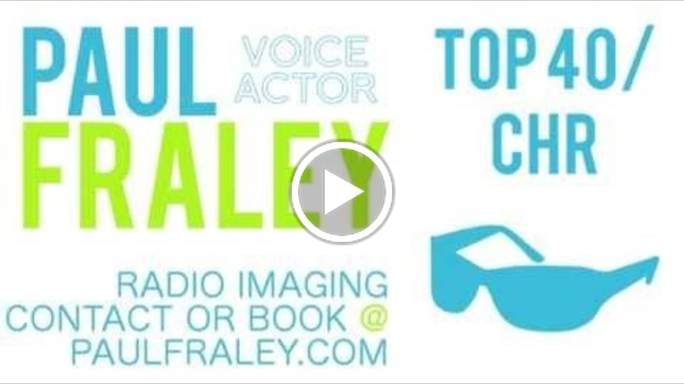 Top 40/CHR Radio Imaging - Paul Fraley | Professional Voiceover