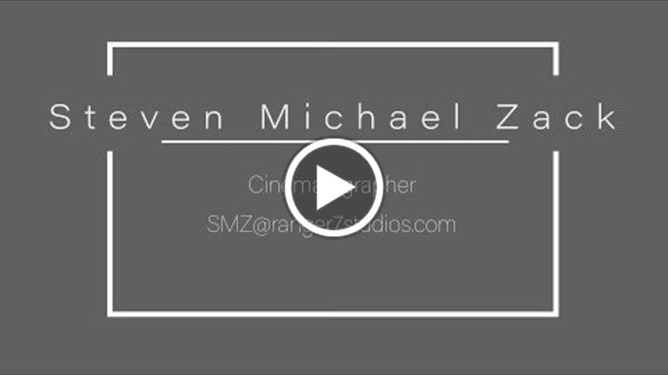 Steven Michael Zack Cinematographer Reel 1