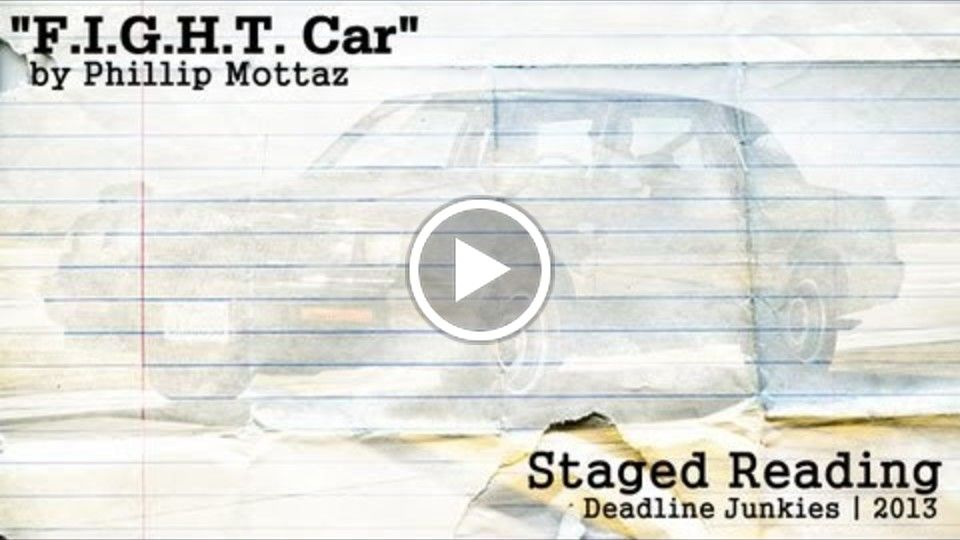 "[Staged Reading] ""F.I.G.H.T. Car"" by Phillip Mottaz"