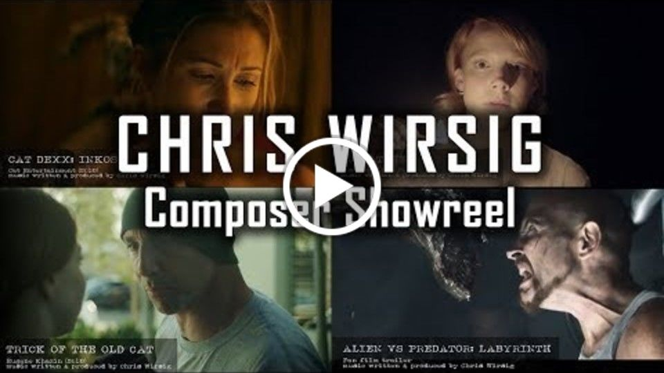 Chris Wirsig | Composer Showreel 2019