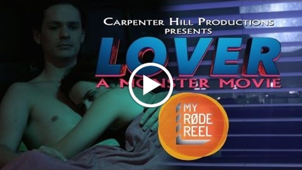 Lover - Creepy Monster Short - My Rode Reel 2015