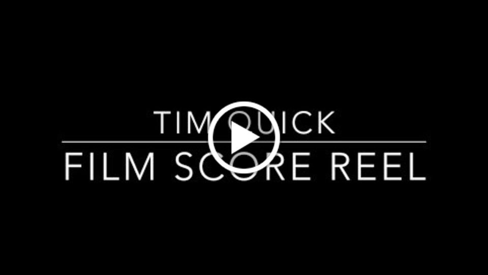 Tim Quick Film Score Video Reel 2016
