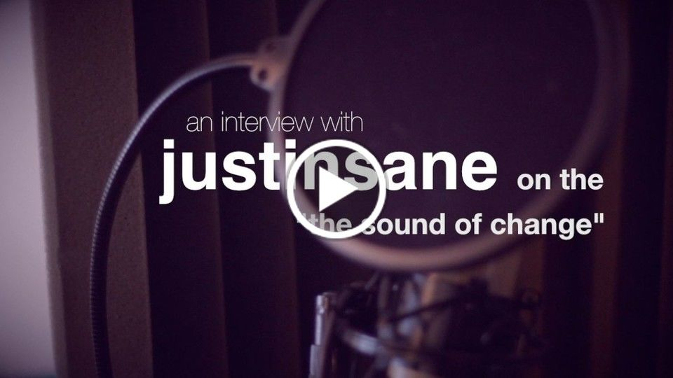 "An interview with Justinsane on ""The Sound of Change"""