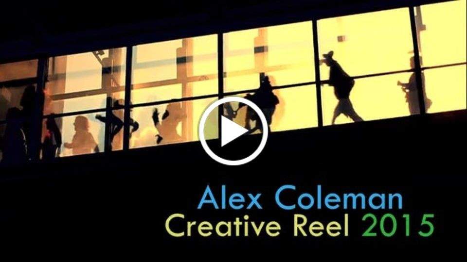 Alex Coleman - Creative Reel 2015
