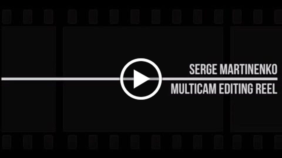 Serge Martinenko Multicam Reel