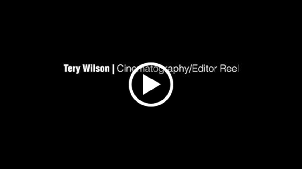 Tery Wilson Cinematography Reel 2015