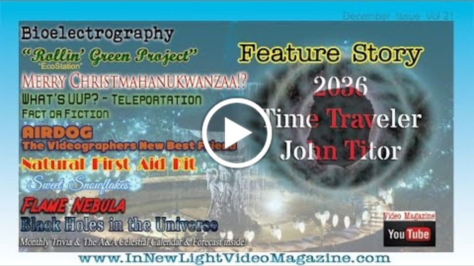 December Issue In New Light Video Magazine Vol 21