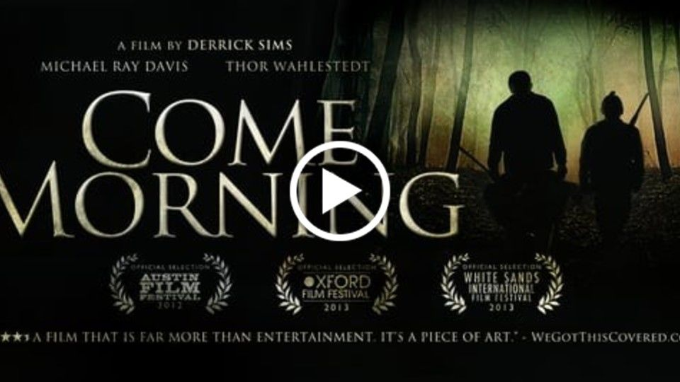 Come Morning Trailer (Official)