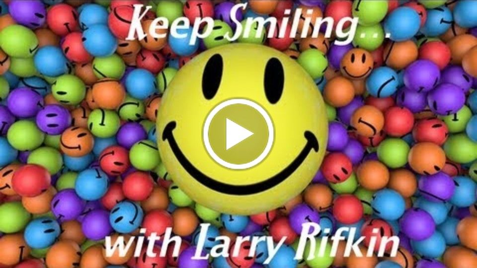 Keep Smiling .... with Larry Rifkin - Accepting Reality
