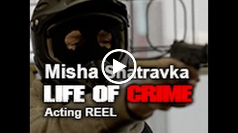 Misha Shatravka - Life of Crime REEL