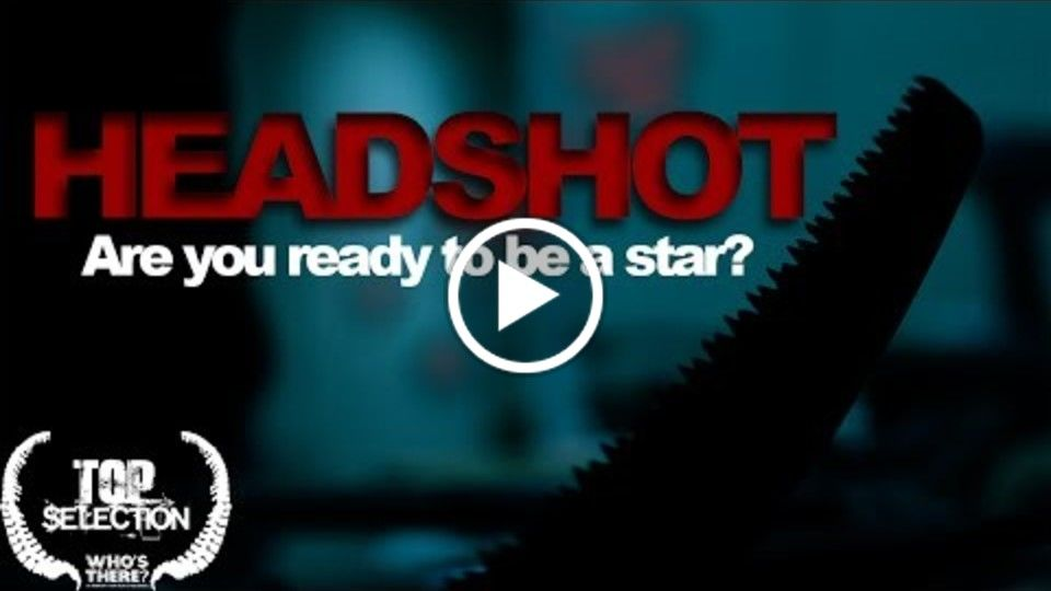 HEADSHOT - Who's There Film Challenge (2013)