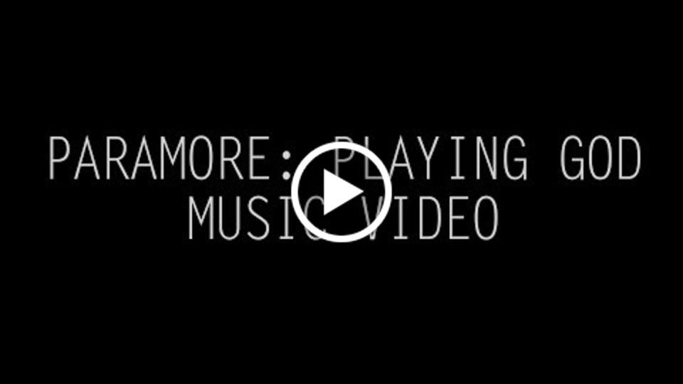 Paramore: Playing God - Music Video