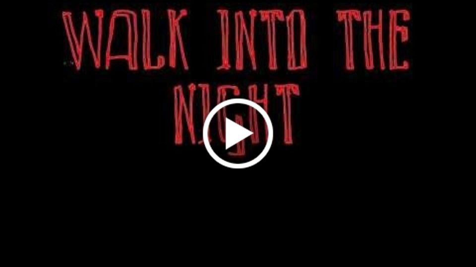Walk Into the Night Teaser#2