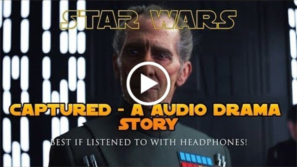 Captured - A INTERACTIVE Star Wars Audio Drama Story