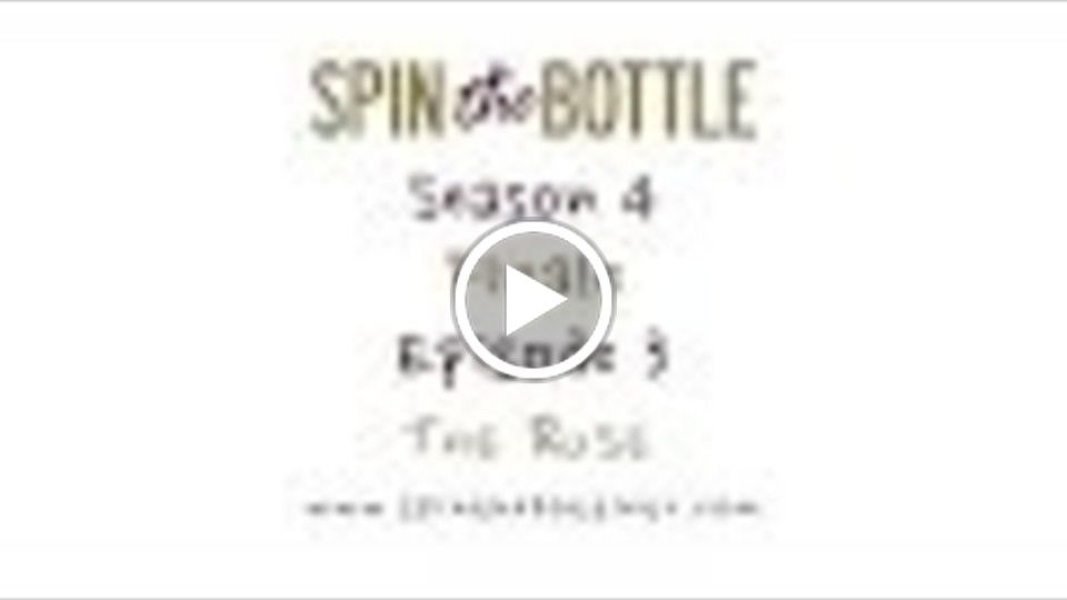 Spin the Bottle - all 4 seasons, see each playlist!