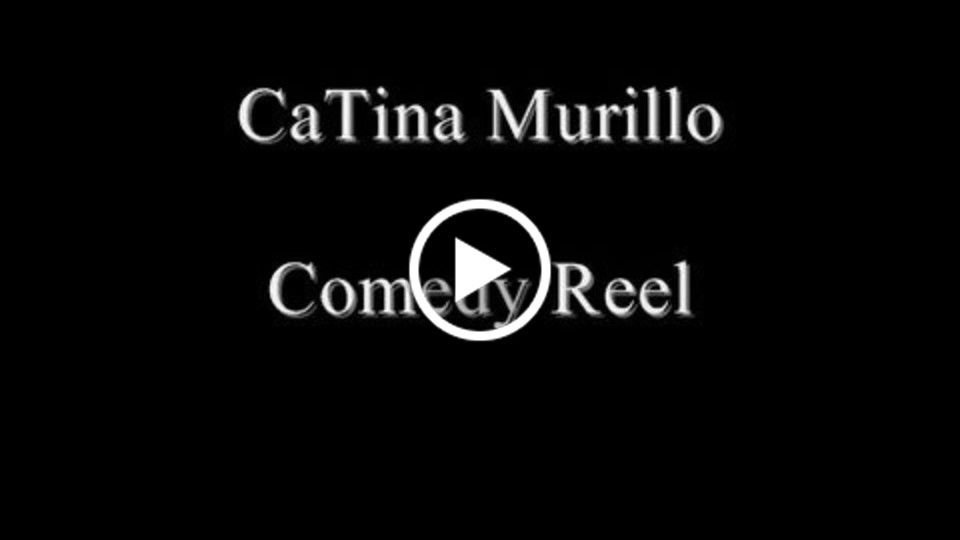 CaTina Murillo's Comedy Reel