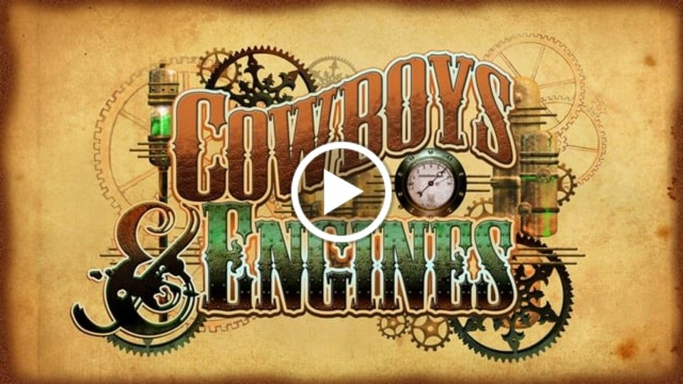 Cowboys & Engines — The Trailer