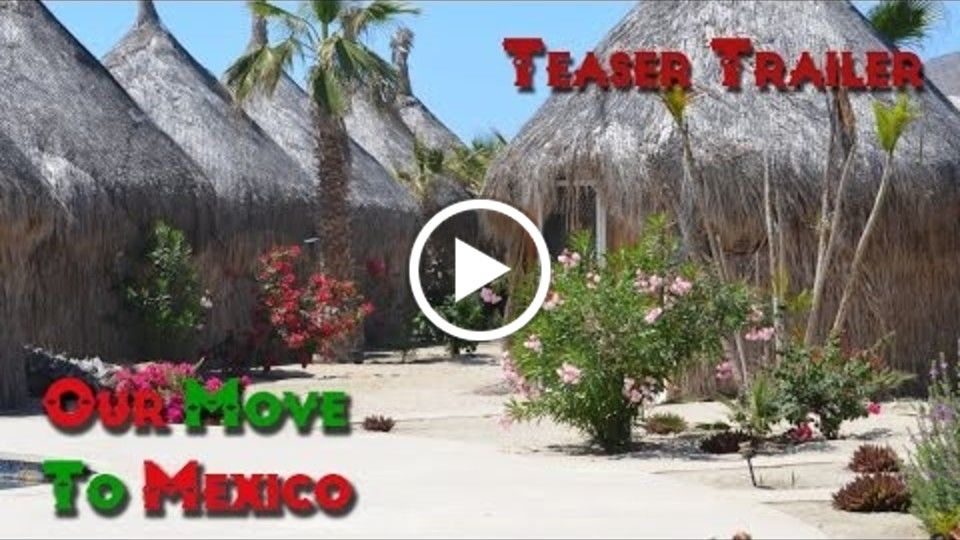 Our Move To Mexico Teaser