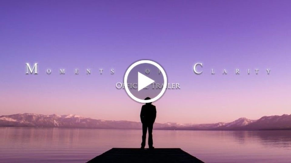 Moments of Clarity - Official Trailer