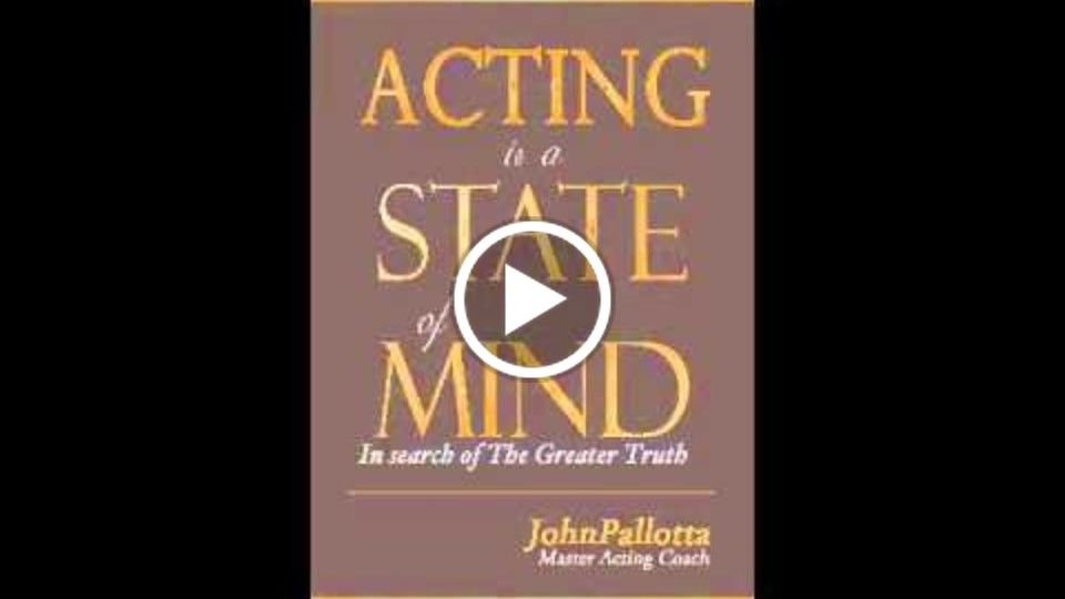 Acting is A State of Mind - The Book by John Pallotta