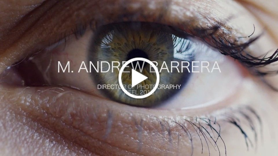 M. Andrew Barrera - Director of Photography Reel 2015