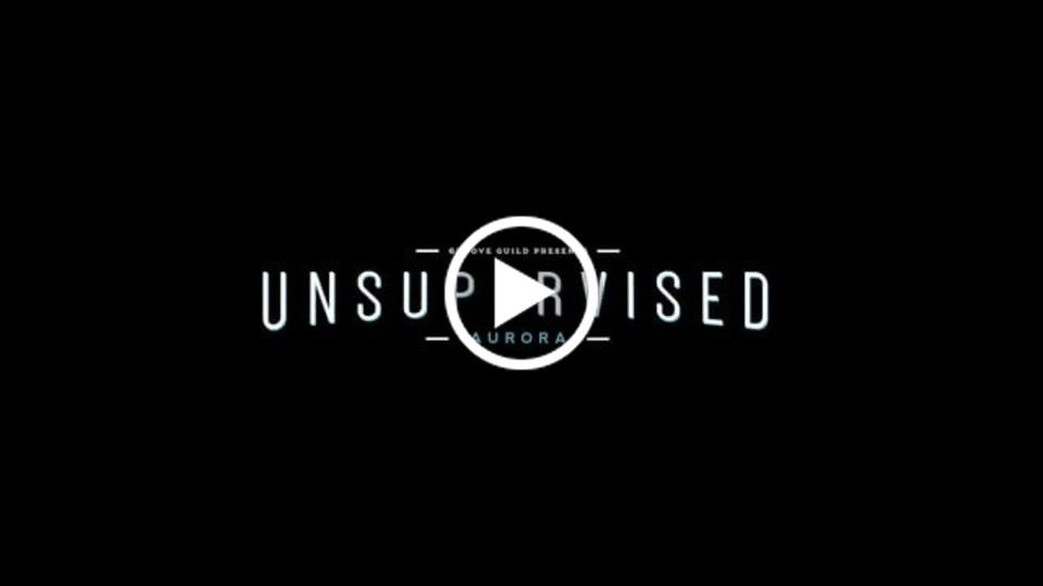 Unsupervised: Aurora | Official Trailer