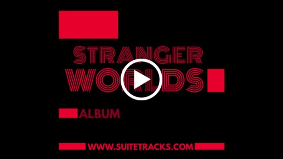Stranger Worlds - Royalty Free Music Licensing Album
