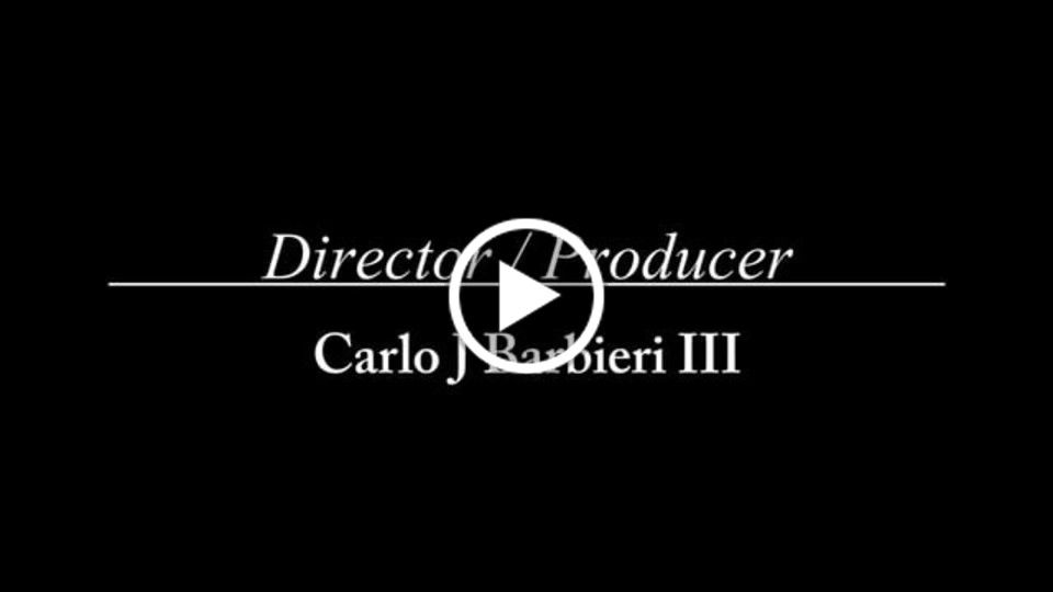 Carlo J Barbieri 3rd: Directing / Producing Reel (2015)