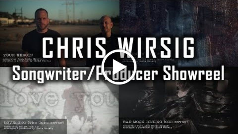 Chris Wirsig | Songwriter Producer Showreel 2019