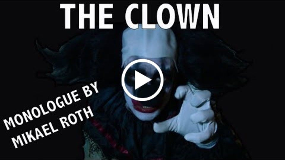The Clown Monologue inspired by Pennywise from The Movie IT - Mikael Roth Official