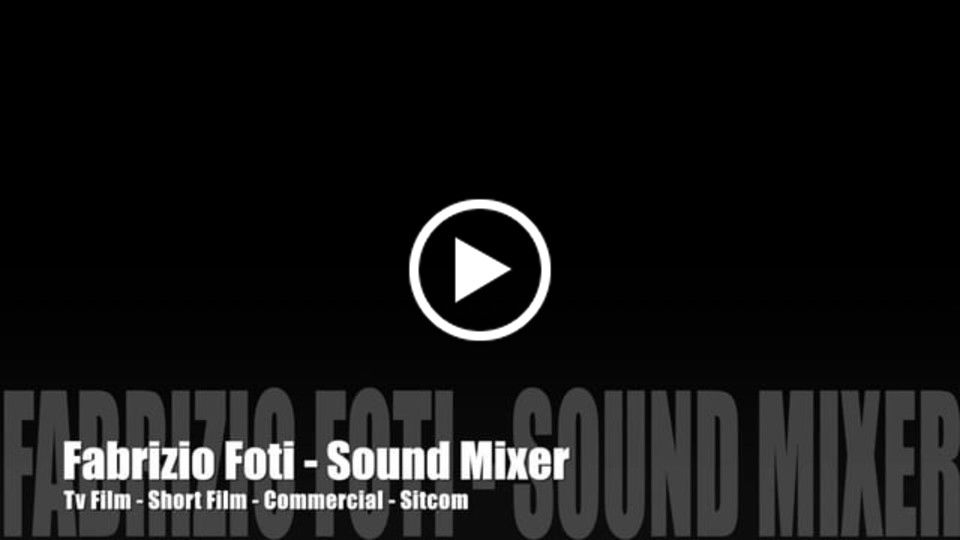 Showreel Fabrizio Foti Sound MIxer