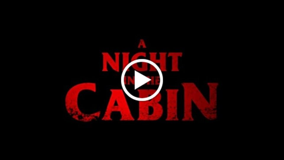 A NIGHT IN THE CABIN (2017) - Official trailer #1